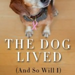 Book Review:  The Dog Lived (and So Will I)